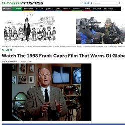 Watch The 1958 Frank Capra Film That Warns Of Global Warming