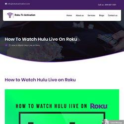 How to Watch Hulu Live on Roku