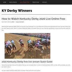 Watch Kentucky Derby 2020 Live Stream Free Online (Guide)