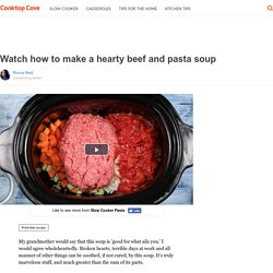 Watch how to make a hearty beef and pasta soup
