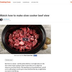 Watch how to make slow cooker beef stew