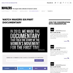 Watch MAKERS Six-Part Documentary