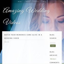 Watch Your Memories Come Alive In A Wedding Video