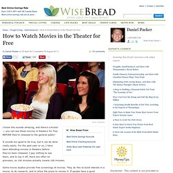 How to Watch Movies in the Theater for Free | Wise Bread