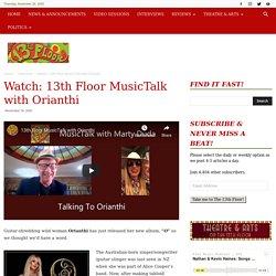 Watch: 13th Floor MusicTalk with OrianthiThe 13th Floor
