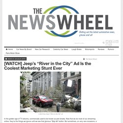 """[WATCH] Jeep's """"River in the City"""" Ad Is the Coolest Marketing Stunt Ever - The News Wheel"""