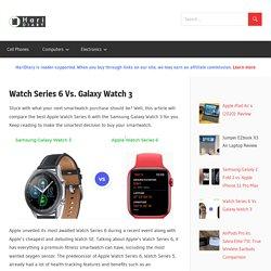Watch Series 6 Vs. Galaxy Watch 3 - HariDiary