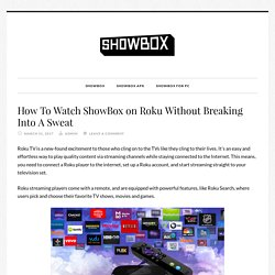 How To Watch ShowBox on Roku Without Breaking Into A Sweat
