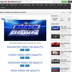 Watch WWE Smackdown 5/19/16 Full Show Online Free