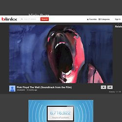 Watch Pink Floyd The Wall (Soundtrack from the Film) Videos at blinkx