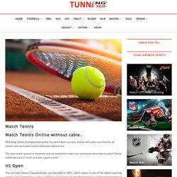 Watch Tennis - Tunning360