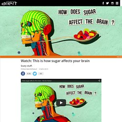 Watch: This is how sugar affects your brain