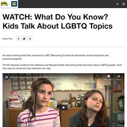 WATCH: What Do You Know? Kids Talk About LGBTQ Topics