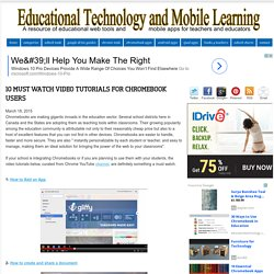 Educational Technology and Mobile Learning: 10 Must Watch Video Tutorials for...