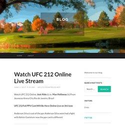 Watch UFC 212 Online Live Stream