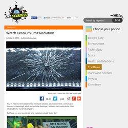 Watch Uranium Emit Radiation