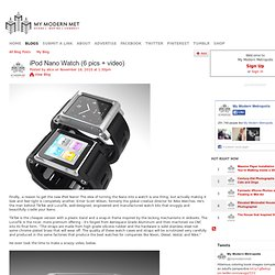iPod Nano Watch (6 pics + video)