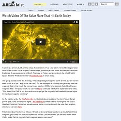 Watch Video Of The Solar Flare That Hit Earth Today
