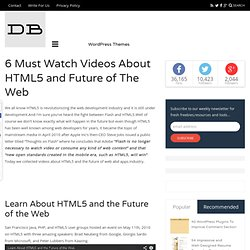 6 Must Watch Videos About HTML5 and Future of The Web | Design Inspiration-Resources for Design and Development