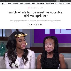 watch winnie harlow meet her adorable mini-me, april star
