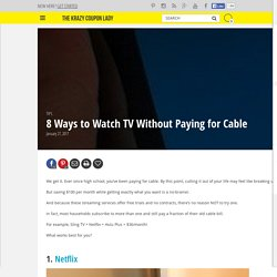 8 Ways to Watch TV Without Paying for Cable