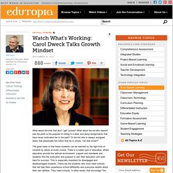 Watch What's Working: Carol Dweck Talks Growth Mindset