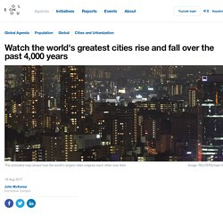 Watch the world's greatest cities rise and fall over the past 4,000 years