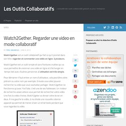 Watch2Gether. Regarder une vidéo en mode collaboratif.