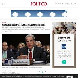 Watchdog report rips FBI handling of Russia probe