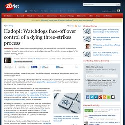 Hadopi: Watchdogs face-off over control of a dying three-strikes process