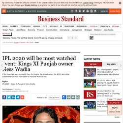 IPL 2020 will be most watched event: Kings XI Punjab owner Ness Wadia