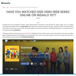 Have You Watched Side Hero Web Series Online On Mzaalo Yet? - Mzaalo