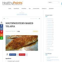 SOUTHWESTERN BAKED TILAPIA