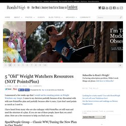 "5 ""Old"" Weight Watchers Resources (NOT PointsPlus)"