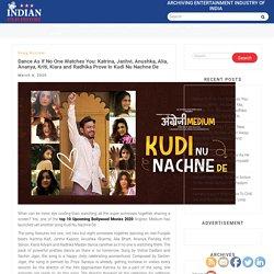 Dance As If No One Watches You: Katrina, Janhvi, Anushka, Alia, Ananya, Kriti, Kiara and Radhika Prove In Kudi Nu Nachne De