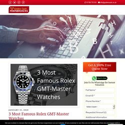 3 Most Famous Rolex GMT-Master Watches - Golden Cash Pawnbrokers Romford