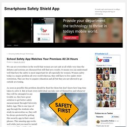 School Safety App Watches Your Premises All 24 Hours