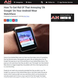 How To Get Rid Of That Annoying 'Ok Google' On Your Android Wear Watchface