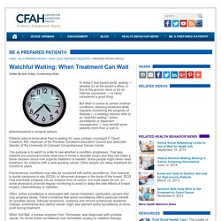 Watchful Waiting: When Treatment Can Wait