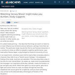 Watching 'Jersey Shore' might make you dumber, study suggests