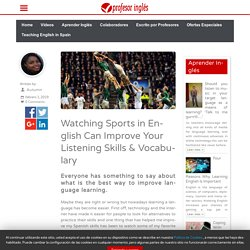 Watching Sports in English Can Improve Your Listening Skills & Vocabulary - Profesor Inglés - by Autumn
