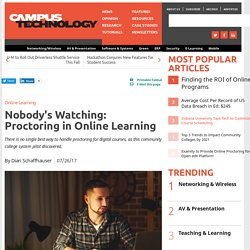 Nobody's Watching: Proctoring in Online Learning