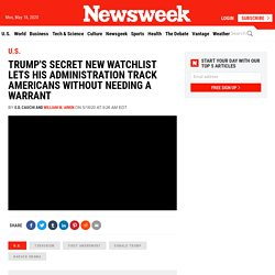 Trump's Secret New Watchlist Lets His Administration Track Americans Without Needing a Warrant