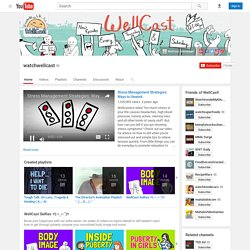Watch Well Cast - videos about wellness and mental health