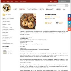 Water Bagels: King Arthur Flour
