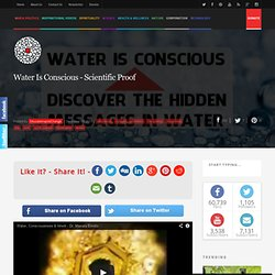 Water Is Conscious - Scientific Proof