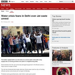 Water crisis fears in Delhi over Jat caste unrest