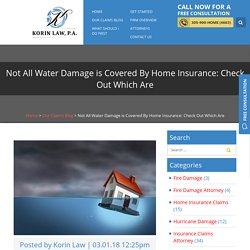 Not All Water Damage is Covered By Home Insurance: Check Out Which Are