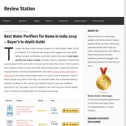 Best Water Purifier for Home in India 2019 - Buyer's in-depth Guide