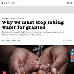 Water is a vital resource: we have to stop taking it for granted